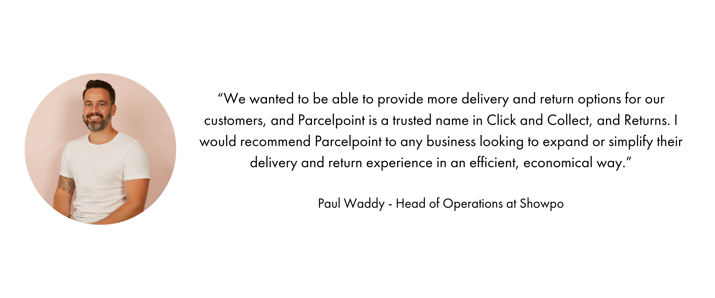 Paul Waddy former head of operations at showpo testimonial for Parcelpoint